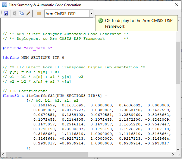 The ASN Filter Designer's automatic code generator generates all initialisation code, scaling and data structures needed to implement the linearised filter IIR filter via Arm's CMSIS-DSP library.
